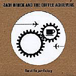 Zach Brock and the Coffee Achievers: Live At The Jazz Factory