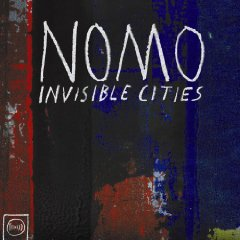 NOMO: Invisible Cities