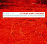 Alexander Hawkins Ensemble: No Now Is So...