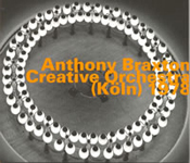 Anthony Braxton: Creative Orchestra (Koln) 1978