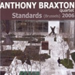 Anthony Braxton Quartet: Standards (Brussels) 2006
