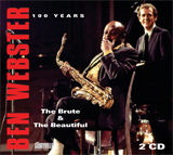 Ben Webster: The Brute & The Beautiful