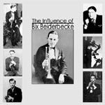"Read ""The Influence of Bix Beiderbecke - Vol. One (USA)/ Vol. Two (Europe)"" reviewed by Michael Steinman"