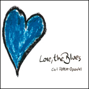 Carl Petter Opsahl: Love, The Blues