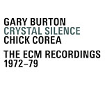 "Read ""Chick Corea/Gary Burton: Crystal Silence - The ECM Recordings 1972-79"" reviewed by John Kelman"