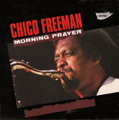 """Read """"Chico Freeman, Air, Walt Dickerson, George Cables: Buried Treasures Now On CD"""" reviewed by Chris May"""