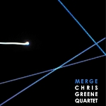 Chris Greene Quartet: Merge