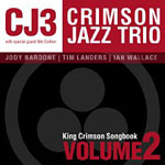 Crimson Jazz Trio: King Crimson Songbook Volume Two