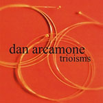 Trioisms by Dan Arcamone