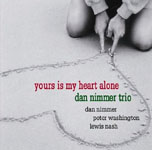 Dan Nimmer Trio: Yours Is My Heart Alone