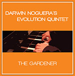 Darwin Noguera's Evolution Quartet: The Gardener