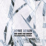 Dave Fox Group featuring Bruce Eisenbeil: Home Again