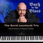 "Pianist David Leonhardt Releases ""Bach to the Blues"""