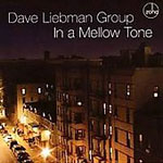Dave Liebman Group: In a Mellow Tone