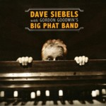 "Read ""Dave Siebels with Gordon Goodwin's Big Phat Band"""