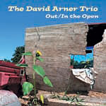 The David Arner Trio: Out/In The Open