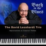 The David Leonhardt Trio: Bach to the Blues