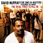 David Murray and the Gwo ka Masters: The Devil Tried To Kill Me
