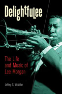 "Read ""DelightfuLee: The Life and Music of Lee Morgan"" reviewed by Larry Reni Thomas"