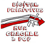 Album Hum Crackle & Pop by Digital Primitives