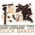 Album Everything That Rises Must Converge by Duck Baker