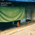 Egberto Gismonti: Saudacoes