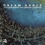 Enrico Pieranunzi / Marc Johnson / Joey Baron: Dream Dance
