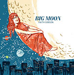 Album Big Moon by Faith Gibson
