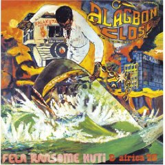 "Read ""Part 1 - Fela Ransome Kuti & Africa 70: Alagbon Close / Why Black Man Dey Suffer"" reviewed by Chris May"