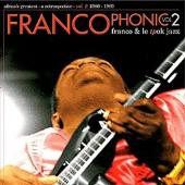 "Read ""Franco & Le TPOK Jazz: Francophonic 2: Africa's Greatest: A Retrospective: Vol.2: 1980 - 1989"" reviewed by Chris May"