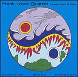 Frank Lowe Quartet: Lowe-Down and Blue