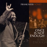 Album Once Is Not Enough by Frank Wess