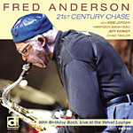 Fred Anderson: 21st Century Chase