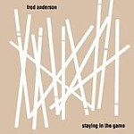 Album Staying In The Game by Fred Anderson