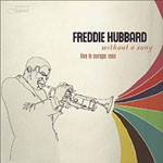 Freddie Hubbard: Without a Song: Live in Europe 1969