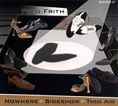 Fred Frith: Nowhere / Sideshow / Thin Air