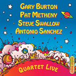 Gary Burton / Pat Metheny / Steve Swallow / Antonio Sanchez: Quartet Live