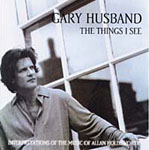 Gary Husband: The Things I See: Interpretations of the Music of Allan Holdsworth