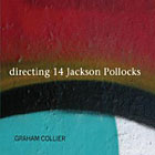 "Read ""Graham Collier: Directing 14 Jackson Pollocks"" reviewed by Nic Jones"