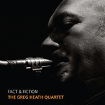 Greg Heath Quartet: Fact & Fiction