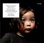 Guillaume de Chassy / Daniel Yvinec: Songs From The Last Century