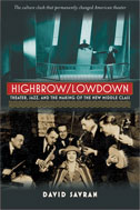 "Read ""Highbrow/Lowdown: Theater, Jazz, and the Making of the New Middle Class"""