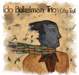 Ido Bukelman Trio: City Tail