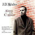J.D. Walter: Sirens In The C-House