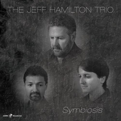 The Jeff Hamilton Trio: Symbiosis