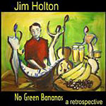 Jim Holton: No Green Bananas