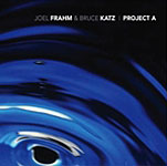 Album Project A by Joel Frahm
