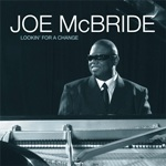 Joe McBride: Lookin' for a Change