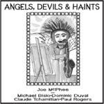 Angels, Devils & Haints