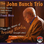 The John Bunch Trio Plays the Music of Irving Berlin (except one)